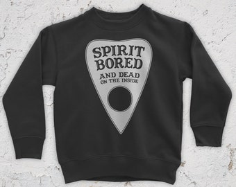 Spirit Bored (To Death) Sweatshirt