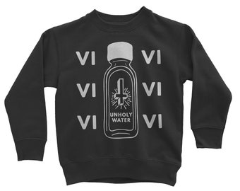 Unholy Water Sweatshirt
