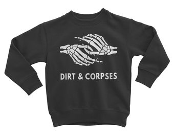 Together With Dirt & Corpses Sweatshirt