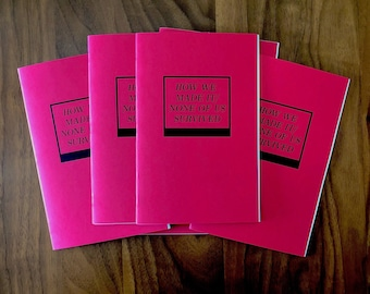 How We Made It/None of Us Survived Chapbook