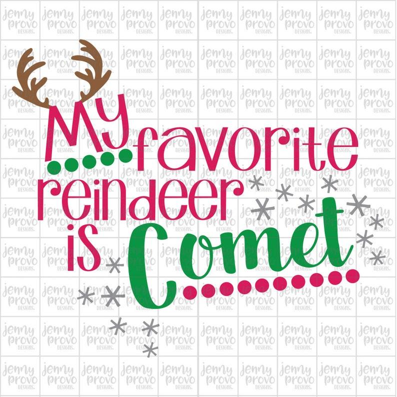 My Favorite Reindeer Is Comet Cutting File In Svg Eps Png Etsy