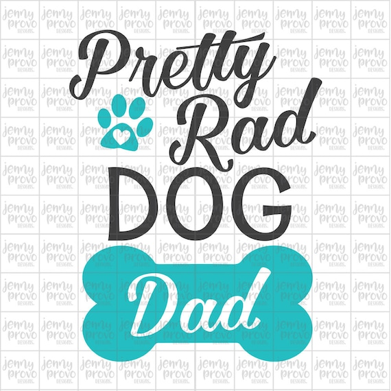 Pretty Rad Dog Dad Cutting File In Svg Eps Png And Jpeg Etsy