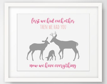 First We Had Each Other, Now we have Everything Print, Modern Nursery Decoration, Home Decor, Printable Sign, Deer Family Child Grey Pink