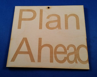 Funny Plan Ahead Sign... Better Planning is Needed!