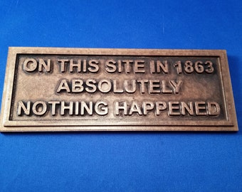 On this site in 1863 Nothing Happened-Customizable!