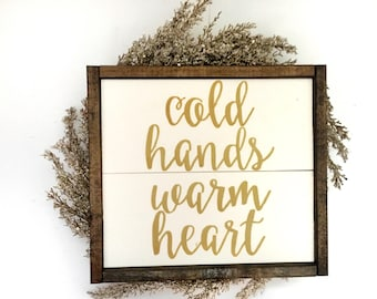 Cold Hands Warm Heart Handcrafted Wooden Sign
