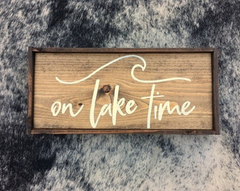 On Lake Time Handcrafted Wooden Sign // Cabin Decor // Lake Decor