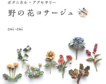 Plants of the season, Wild flower corsage and Botanical accessory knitting with crochet embroidery thread by chi chi - Japanese Craft Book