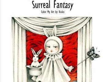 Color My Art: Surreal Fantasy Grayscale & Underpainting Coloring Book, Ikuko