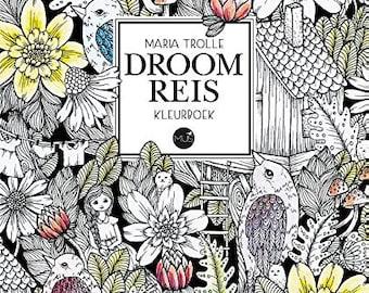 Droomreis Kleurboek By Maria Trolle