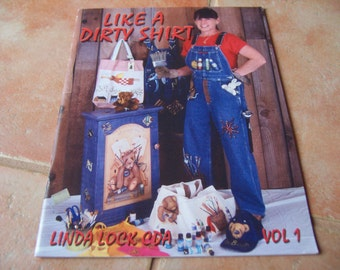 Like a Dirty Shirt Vol. 1 - Linda Lock  - Tole and Decorative Fabric Painting Book -New