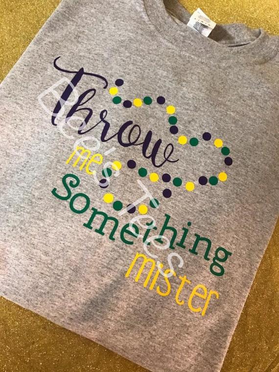 3af471d9b Mardi Gras Shirt Throw me Something Mister Mardi Gras tee | Etsy