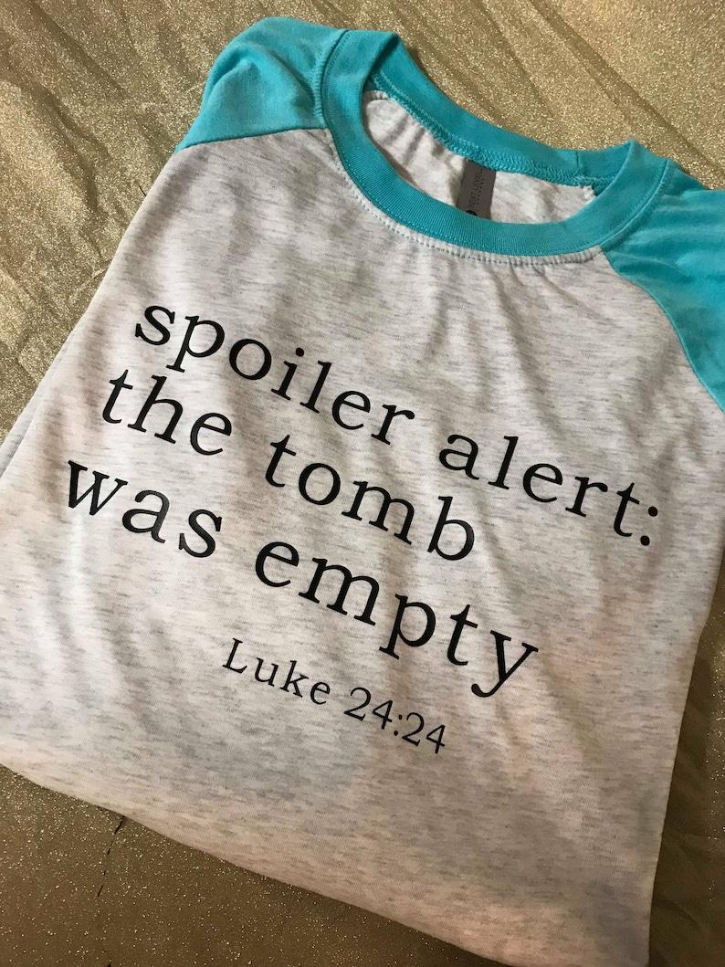 91cfaeb1 Spoiler Alert Shirt He is Risen shirt Easter Shirt Jesus | Etsy