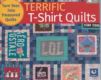 Terrific T-Shirt Quilts.  Crib, twin, full, queen and king size patterns.