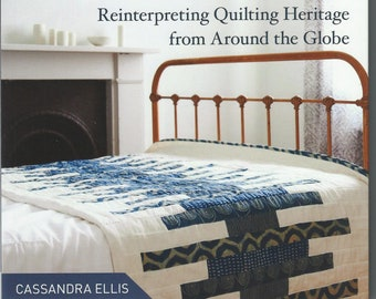 World of Quilts, 25 modern projects.  Reinterpreting quilting heritage from around the globe.