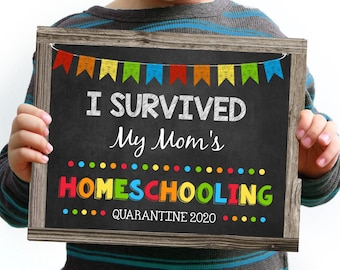 Survived Homeschooling Sign, I Survived my Mom's homeschooling, Editable by you, INSTANT DOWNLOAD, Printable Funny Back to School sign