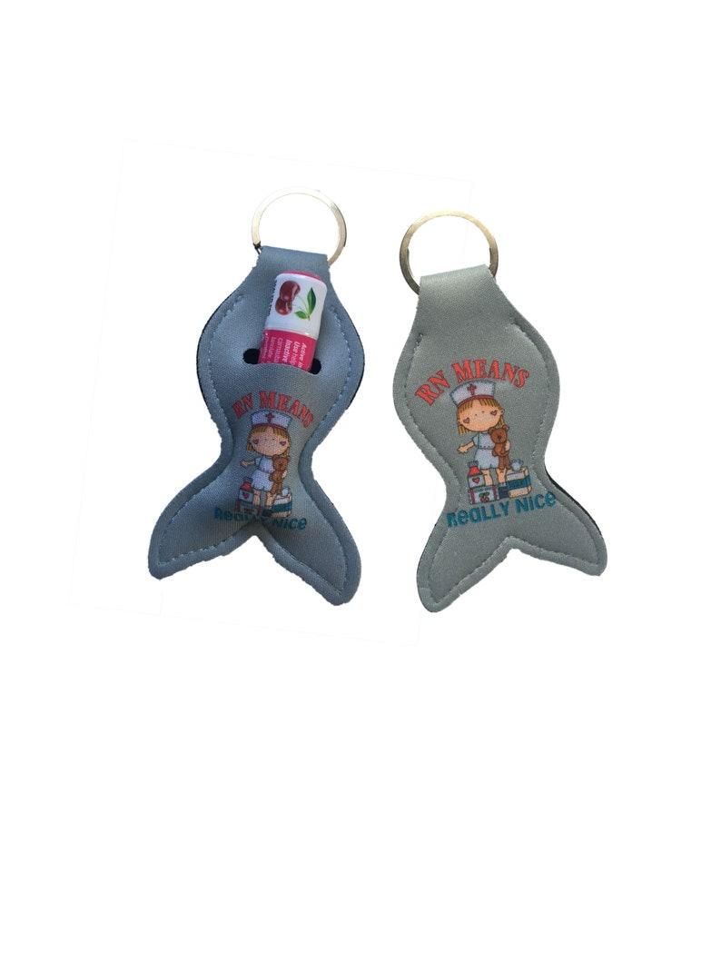 Nurse Lip moisturizer keychain holder RN means real nice.