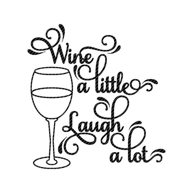 Download Wine a little laugh a lot svg jpg png clipart tshirt ...