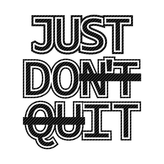 Just Don T Quit Just Do It Clipart Vector Graphics Cut Etsy