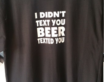 Tshirt: I didn't text you