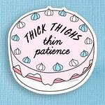 Thick Thighs, Thin Patience Vinyl Sticker // Cake Laptop sticker // Feminist sticker // Macbook sticker