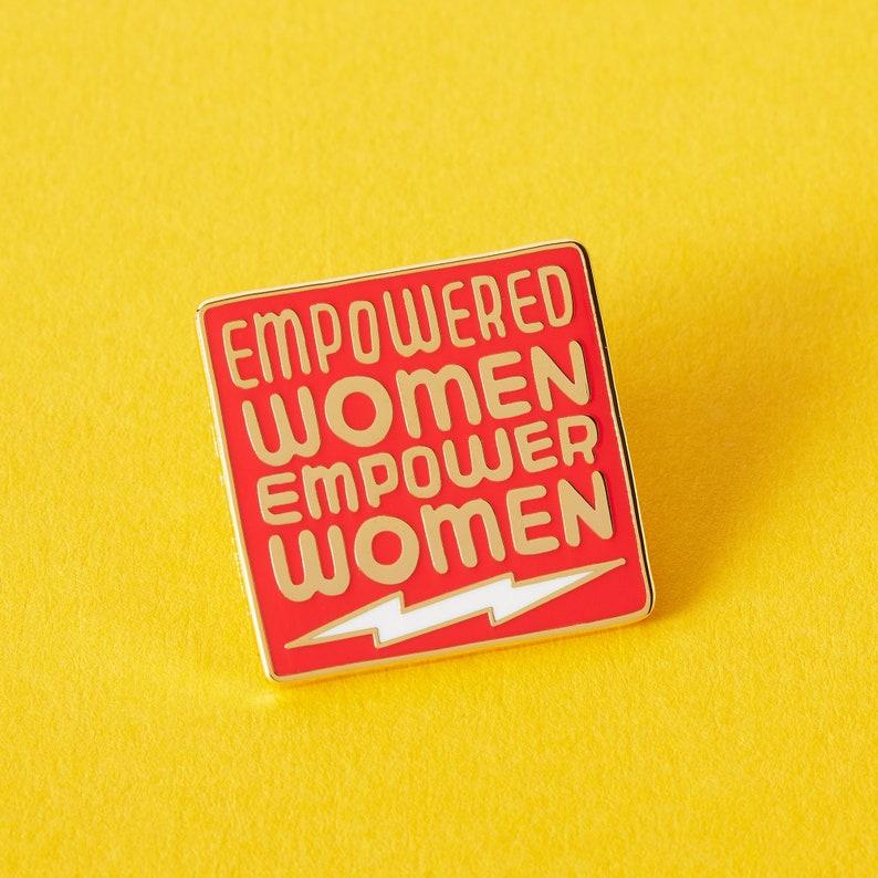 Empowered Women Empower Women Hard Enamel Pin // Feminist image 0