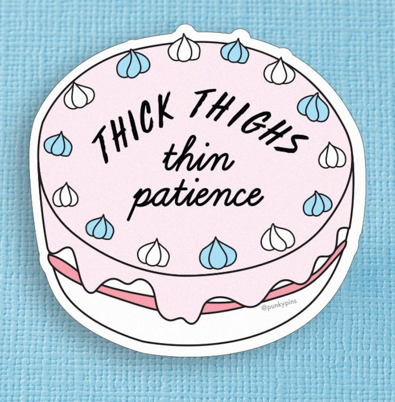 Thick Thighs Thin Patience Vinyl Sticker // Cake Laptop image 0