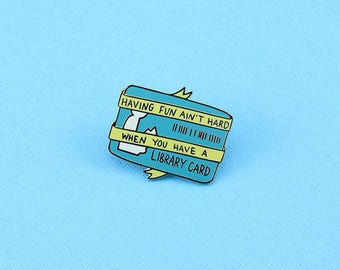 Having Fun Ain't Hard When You Have A Library Card Enamel Pin // Bibliophile, Book Lover, Bookish, Introvert, Introvert Doodles // EP230