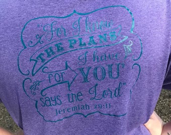 For I know the plans I have for you says the Lord-Jeremiah 29:11 Tee