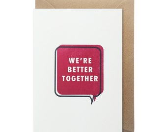 Letterpress Valentines card - We're better together speech bubble