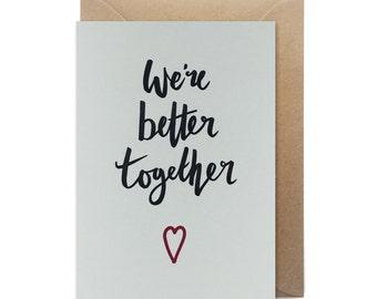 Letterpress Valentines card - We're better together