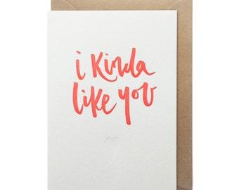 Letterpress Valentines card - i kinda like you