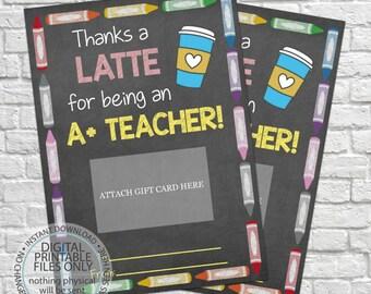 Printable Teacher Gift, Thanks a latte for being an A+ Teacher, Gift Card Holder, Thank You Gift Card Holders, Latte Gift Card, Coffee gift