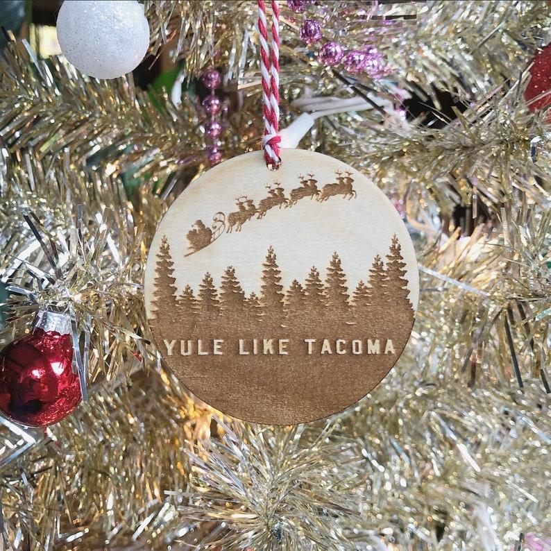Yule Like Tacoma Holiday Christmas Ornament image 0