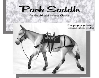 The Pack Saddle For the Model Horse Arena