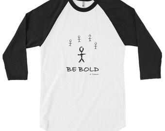 Be Bold 3/4 sleeve raglan shirt