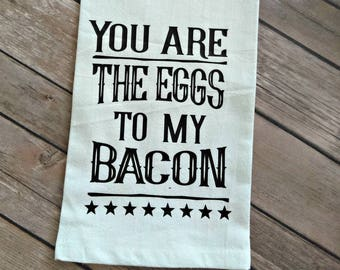 Funny Kitchen Decor, Farmhouse Decor, Bacon and Eggs, Kitchen Towel, Flour Sack Towel, Gift for her,  Mother's Day Gift for Her