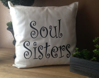 SOUL SISTERS 18x18 Pillow Case