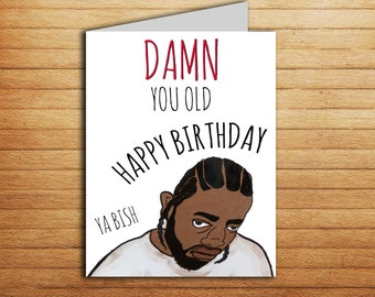 Kendrick Lamar Card Printable Happy Birthday Ya Bish Damn Rapper Gift For Boyfriend Hip Hop Art Biggie Smalls Frank Ocean