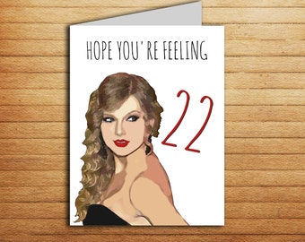 Taylor Swift Card Funny Birthday 22nd Printable Pop Culture Gift Celebrity Dank Meme Bday Hope Youre Feeling 22