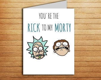 Rick and Morty Card Youre the Rick to my Morty Valentines day card Boyfriend Birthday Best Friend just because Get Schwifty Printable card