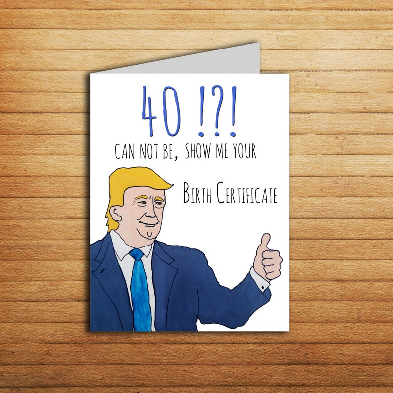 graphic regarding Donald Trump Birthday Card Printable called 40th Birthday Card Donald Trump card Birthday present for him or her Customized Printable Humorous 40 card 40 Birthday card for Spouse or Spouse