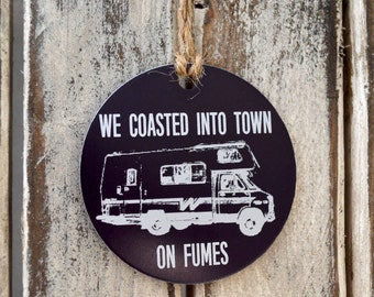 "Christmas Ornament - ""We Coasted Into Town on Fumes"" - Add Photos, Handwriting, Graphics - White Elephant Gift"