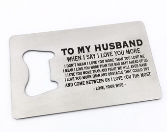 TO MY HUSBAND - Man Card Bottle Opener- Credit Card Steel Bottle Opener- Your Custom Design - Handwriting Option - Laser engraved - For Him