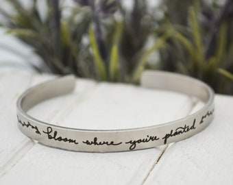 """Bloom Where You're Planted - .25"""" x 6"""" Adjustable Cuff - Handwriting Option -  Inside and/or Outside Custom Engraving Options - Custom Cuff"""