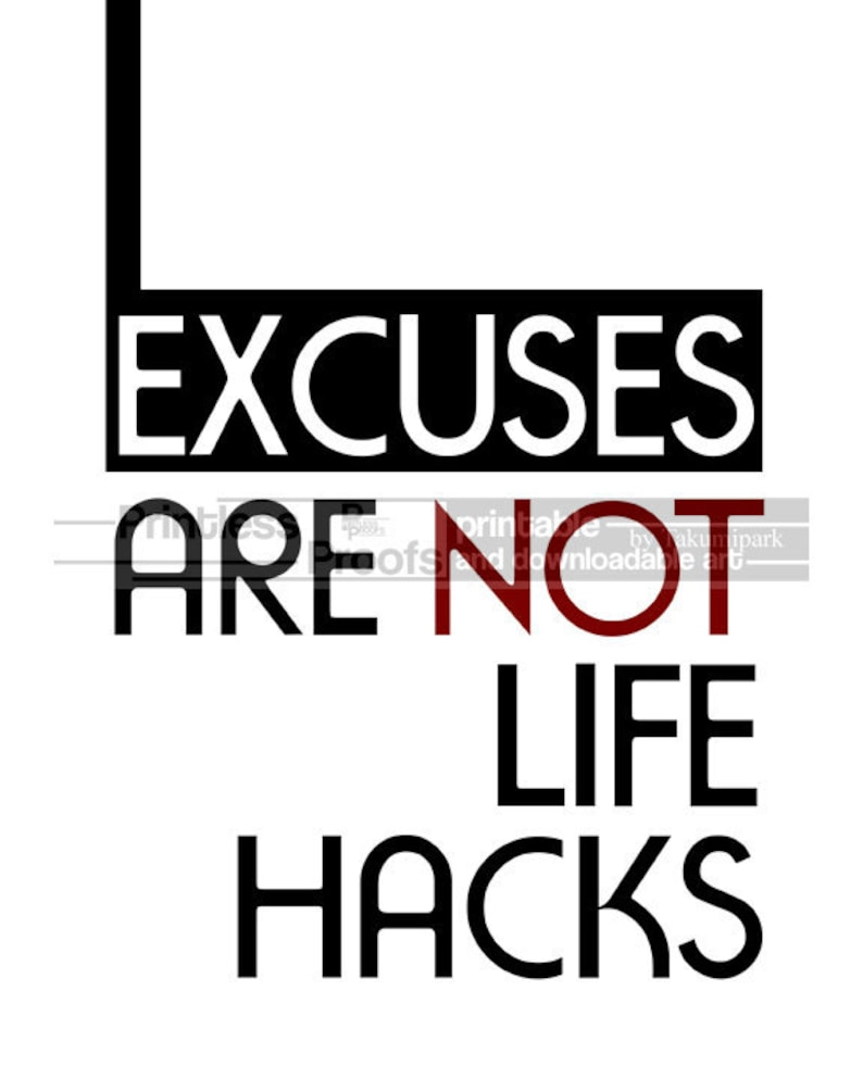 Excuses Are Not Life Hacks Digital Art Downloadable Artwork Etsy