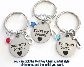 Best Friend Gift, Youre My Person KeyChain Set of 1 2 3 4 5 6 Gift for GirlFriend, BFF Keyring, You Are You're Key Chain Birthstone Initial