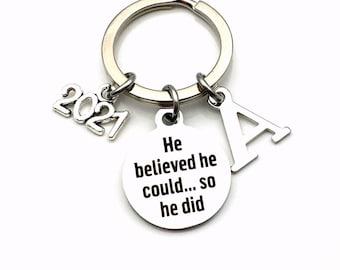 He believed he could, so he did Key Chain / 2021 Job Promotion Gift for Men / Graduation Present for Son Boy KeyChain / Grad Keyring him