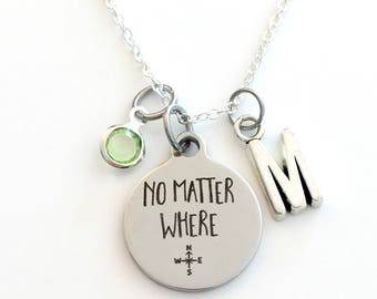No Matter Where Necklace, Daughter Jewelry, Gift for Best Friend Moving Away Present Birthstone initial letter her Teenage girl silver BFF