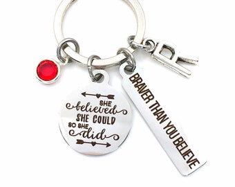 Braver than you believe Keychain / Graduation Gift for Daughter Key Chain / She believed she could so she did Keyring / Present for Graduate